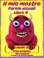 Il mio mostro Parole visuali Livello 2 Libro 4