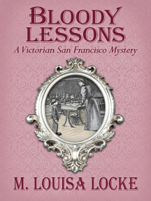 Bloody Lessons: A Victorian San Francisco Mystery: Victorian San Francisco Mystery, #3
