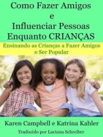 Como Fazer Amigos e Influenciar Pessoas Enquanto Crianças