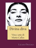 Divina Diva Vita E Arie Di Maria Callas