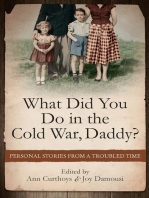 What Did You Do in the Cold War, Daddy?