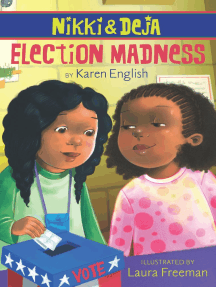Nikki and Deja: Election Madness: Nikki and Deja, Book Four