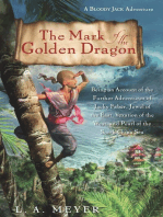 The Mark of the Golden Dragon : Being an Account of the Further Adventures of Jacky Faber, Jewel of the East, Vexation of the West and Pearl of the South China Sea: Being an Account of the Further Adventures of Jacky Faber, Jewel of the East, Vexation of the West, and Pearl of the South China Sea