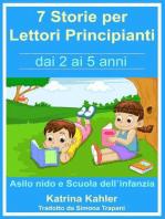 7 Storie per Leggere Lettori Principianti - dai 2 ai 5 anni