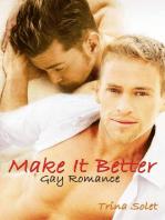 Make It Better (Gay Romance)