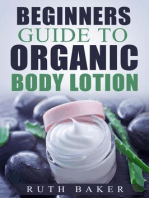 Beginners Guide To Organic Body Lotion (Skin Care 101, #2)