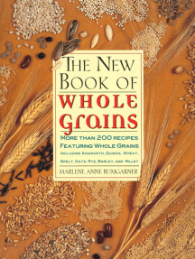 The New Book Of Whole Grains: More than 200 recipes featuring whole grains