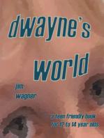 Dwayne's World