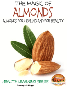 The Magic of Almonds: Almonds for healing And for Beauty