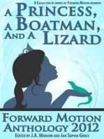 A Princess, a Boatman, and a Lizard (Forward Motion Anthology 2012)