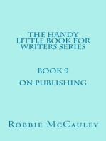 The Handy Little Book for Writers Series. Book 9. On Publishing.