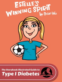Estelle's Winning Spirit. The Storybook Illustrated Guide to Type 1 Diabetes