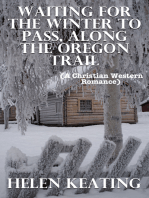 Waiting For The Winter To Pass, Along The Oregon Trail (A Christian Western Romance)