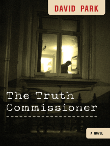 The Truth Commissioner: A Novel