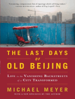 The Last Days of Old Beijing: Life in the Vanishing Backstreets of a City Transformed