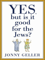 Yes, But Is It Good for the Jews?