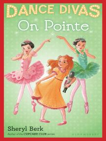 Dance Divas: On Pointe