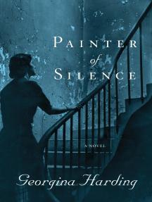 Painter of Silence: A Novel