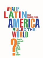 What if Latin America Ruled the World?