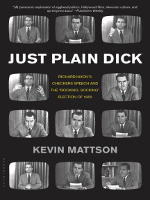 """Just Plain Dick: Richard Nixon's Checkers Speech and the """"Rocking, Socking"""" Election of 1952"""