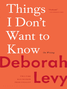 Things I Don't Want to Know: On Writing
