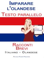 Imparare l'olandese - Testo parallelo - Racconti Brevi (Italiano - Olandese)