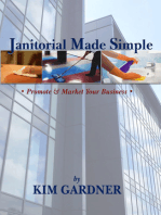 Janitorial Made Simple: Promote and Market Your Business