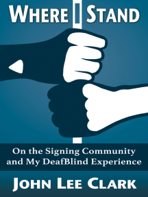 Where I Stand: On the Signing Community and My DeafBlind Experience