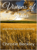 Visions of Jesus, and The Second Coming