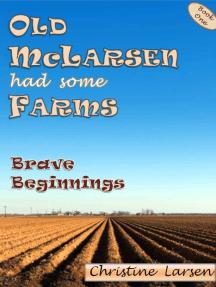 Old McLarsen Had Some Farms: a memoir