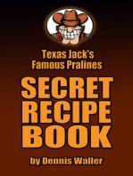 Texas Jack's Famous Pralines Secret Recipe Book