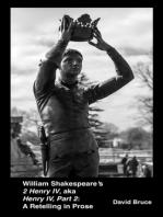 """William Shakespeare's """"2 Henry IV,"""" aka """"Henry IV, Part 2"""""""
