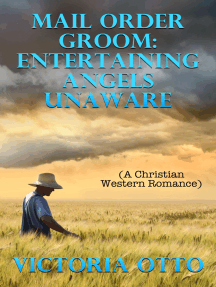 Mail Order Groom: Entertaining Angels Unaware (A Christian Western Romance)