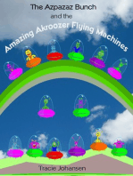 The Azpazaz Bunch and the Amazing Akroozer Flying Machines