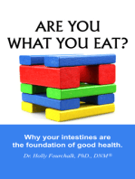 Are You What You Eat? Why Your Intestines Are The Foundation of Good Health