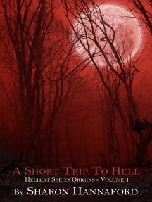 A Short Trip To Hell: Hellcat Series Origins Volume 1