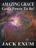 Amazing Grace: God's Power To Be