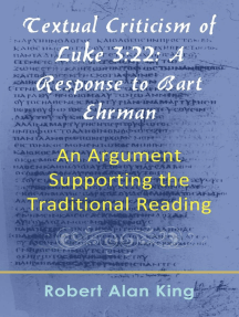 Textual Criticism of Luke 3:22: A Response to Bart Ehrman, An Argument Supporting the Traditional Reading