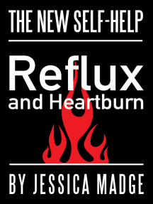 Reflux and Heartburn, the New Self-help
