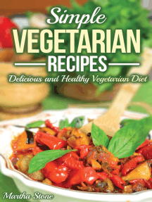 Simple Vegetarian Recipes: Delicious and Healthy Vegetarian Diet