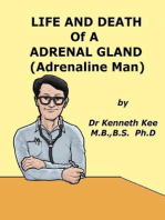 Life And Death Of A Adrenal Gland (Adrenaline Man)