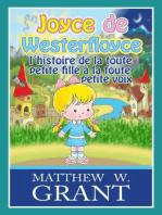 Joyce De Westerfloyce, L'histoire De La Toute Petite Fille À La Toute Petite Voix