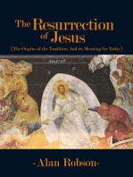 The Resurrection of Jesus: The Origins of the Tradition and its Meaning for Today