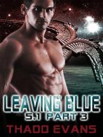 Leaving Blue 5.1 Part 3