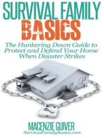 The Hunkering Down Guide to Protect and Defend Your Home When Disaster Strikes (Survival Family Basics - Preppers Survival Handbook Series)