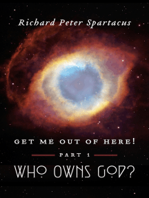 Get me out of here!: Part 1: Who Owns God?