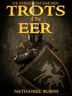 Trots En Eer – De Strijd Om Saksen