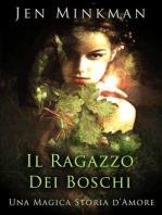 Il Ragazzo Dei Boschi, Una Magica Storia D'Amore.