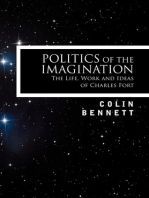 Politics of the Imagination: The Life, Work and Ideas of Charles Fort, Introduction by John Keel