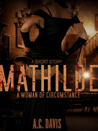 Mathilde, A Woman of Circumstance (Velvet Nights and Black Lace Stories, #4)